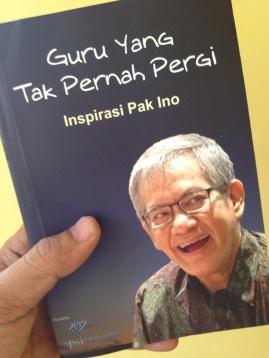 Guru yang Tak Pernah Pergi, Inspirasi Pak Ino